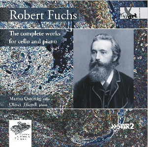 Robert Fuchs: The complete works for cello and piano Op.83, Op.78 and Op.29