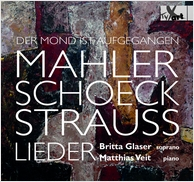 Lieder by Mahler Schoeck Strauss - Glaser and Veit
